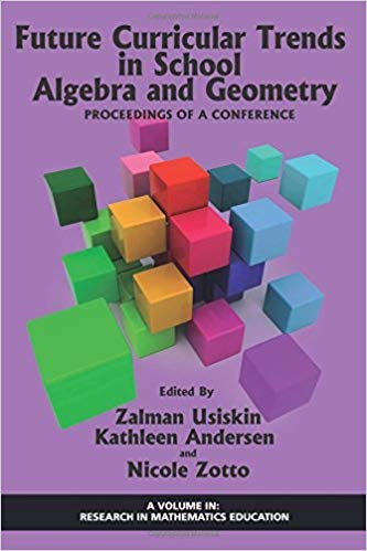 Future Curricular Trends in School Algebra And Geometry: Proceedings of A Conference Ebook