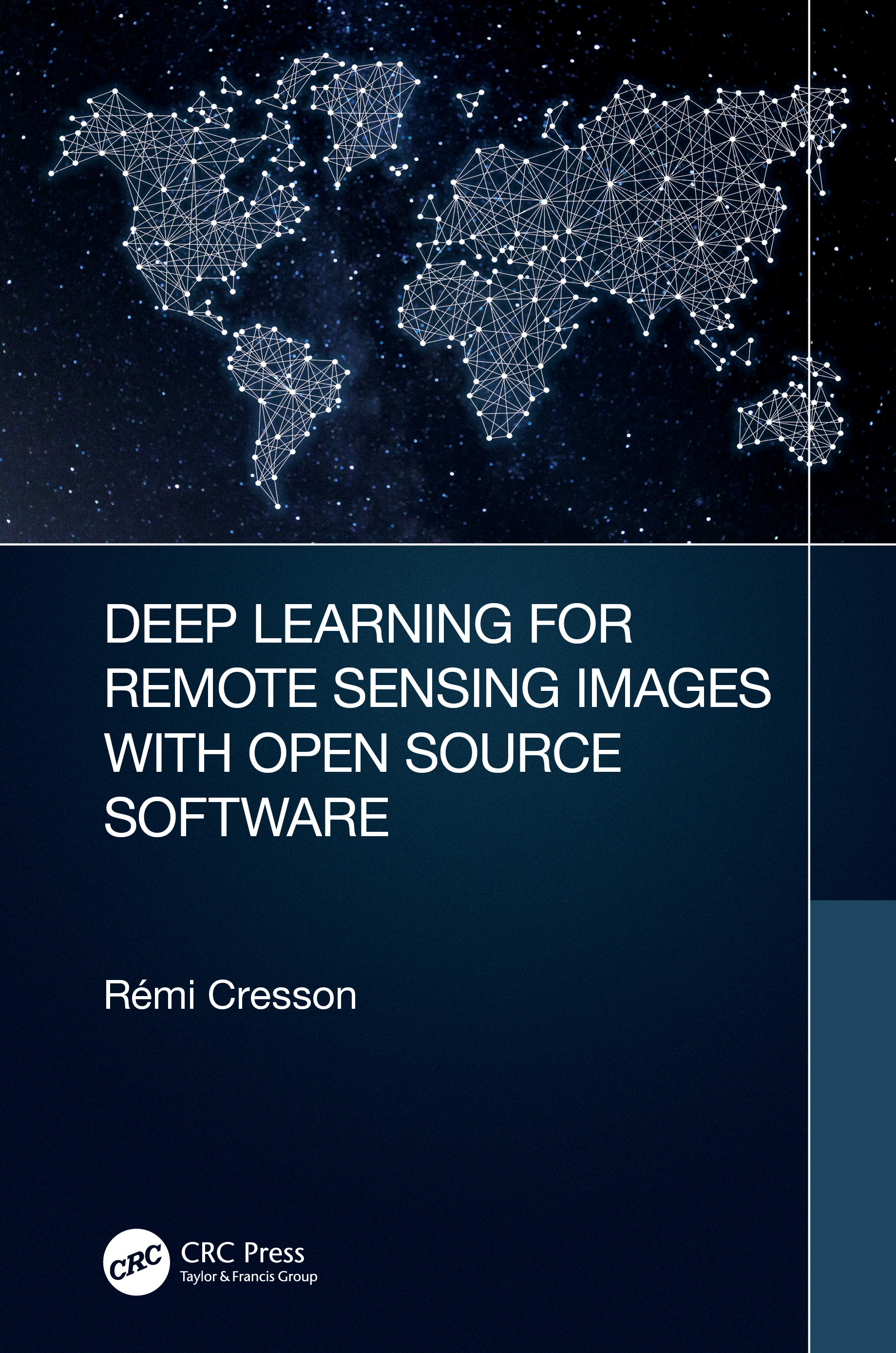 Deep Learning for Remote Sensing Images with Open Source Software Harcover