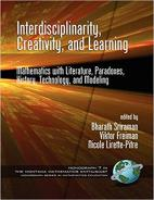 Interdisciplinarity, Creativity, and Learning: Mathematics with Literature, Paradoxes, History, Technology, and Modeling Paperback